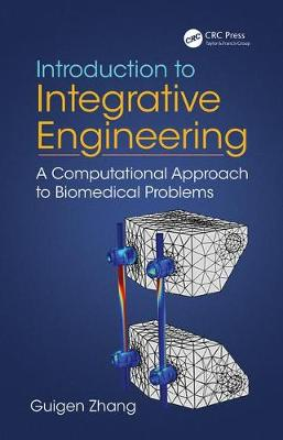 Introduction to Integrative Engineering - Guigen Zhang