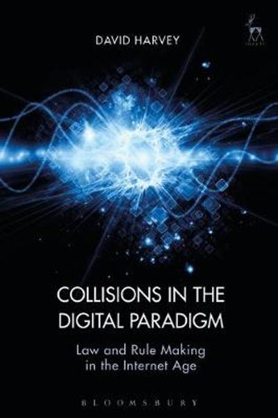 Collisions in the Digital Paradigm - David John Harvey