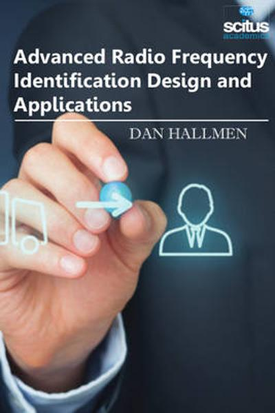 Advanced Radio Frequency Identification Design and Applications - Dan Hallmen