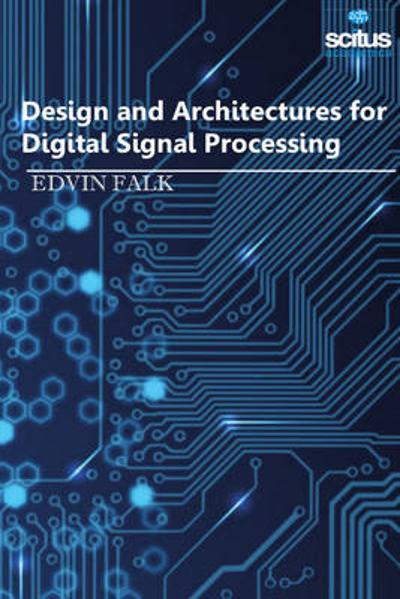 Design and Architectures for Digital Signal Processing - Edvin Falk