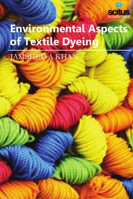 Environmental Aspects of Textile Dyeing - Jamshed A. Khan