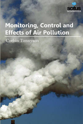 Monitoring, Control and Effects of Air Pollution - Corbin Tennyson