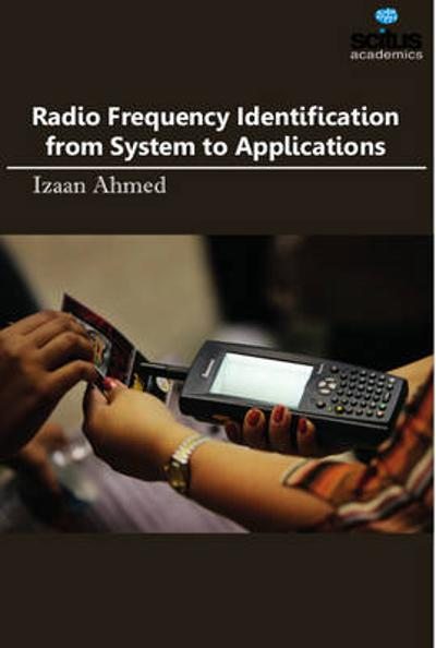 Radio Frequency Identification from System to Applications - Izaan Ahmed