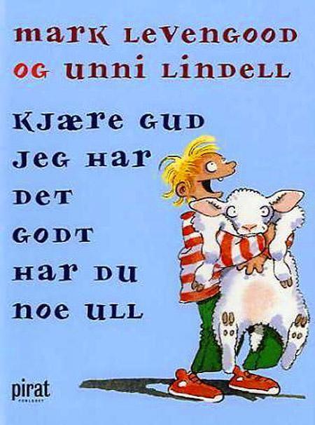 f56c4560 Kjære gud jeg har det godt har du noe ull - Mark Levengood Unni Lindell  Christina
