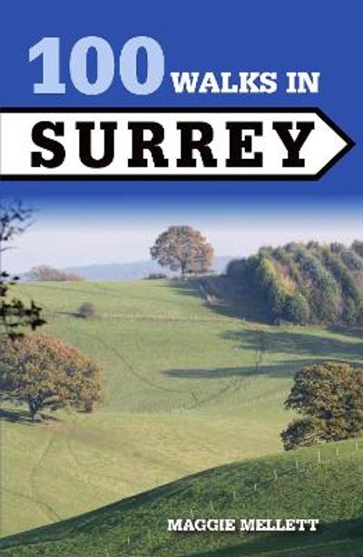 100 Walks in Surrey - Maggie Mellett