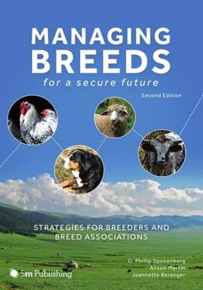 Managing Breeds for a Secure Future - D. Phillip Sponenberg