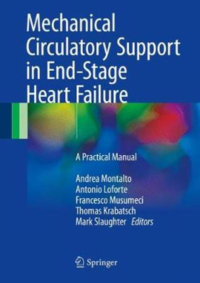Mechanical Circulatory Support in End-Stage Heart Failure - Antonio Loforte