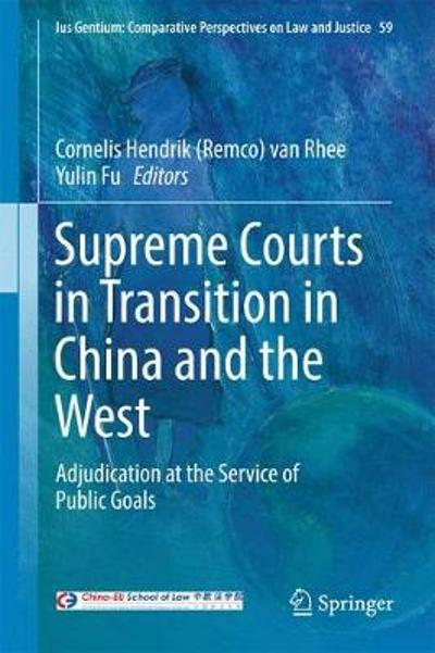 Supreme Courts in Transition in China and the West - Cornelis Hendrik (Remco) van Rhee