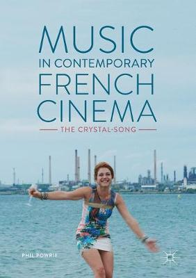 Music in Contemporary French Cinema - Phil Powrie