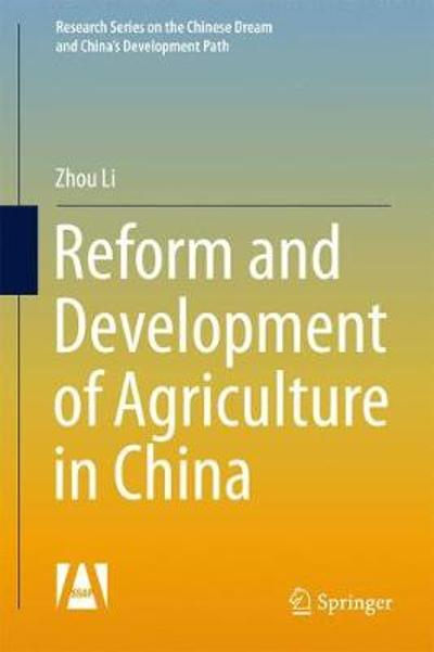 Reform and Development of Agriculture in China - Zhou Li