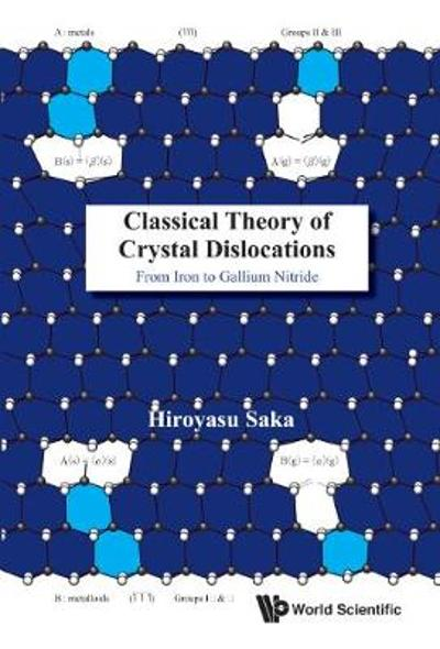 Classical Theory Of Crystal Dislocations: From Iron To Gallium Nitride - Hiroyasu Saka