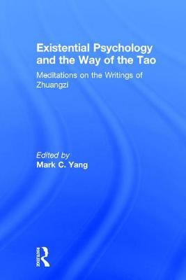 Existential Psychology and the Way of the Tao - Mark C. Yang