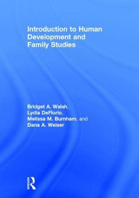 Introduction to Human Development and Family Studies - Bridget A. Walsh