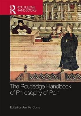 The Routledge Handbook of Philosophy of Pain - Jennifer Corns