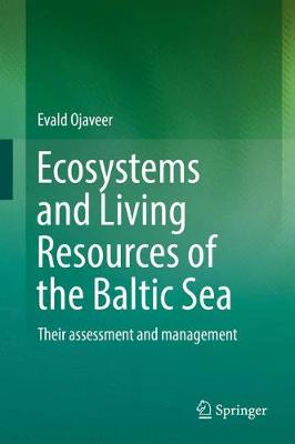 Ecosystems and Living Resources of the Baltic Sea - Evald Ojaveer