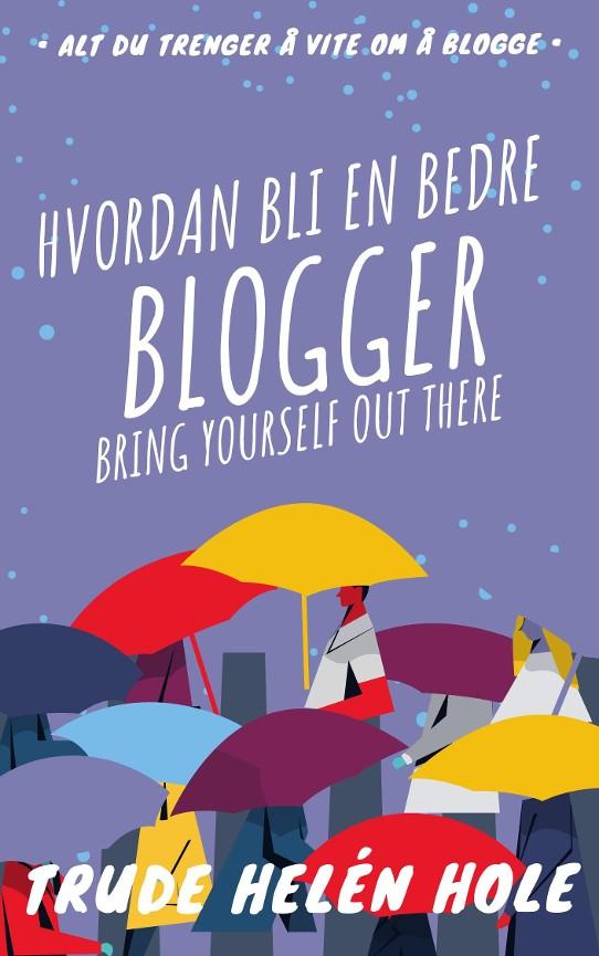 Hvordan bli en bedre blogger PDF ePub