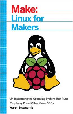 Linux for Makers - Aaron Newcomb