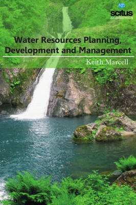 Water Resources Planning, Development and Management - Keith Marcell