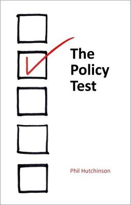 The Policy Test - Phil Hutchinson
