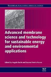 Advanced Membrane Science and Technology for Sustainable Energy and Environmental Applications - Angelo Basile Suzana Pereira Nunes