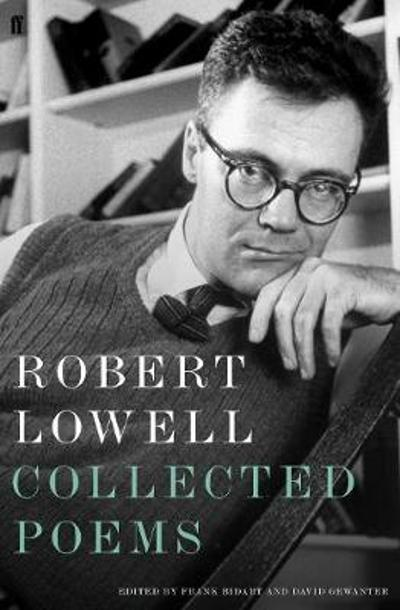 Collected Poems - Robert Lowell
