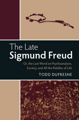 The Late Sigmund Freud - Todd Dufresne