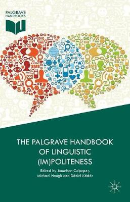 The Palgrave Handbook of Linguistic (Im)politeness - Jonathan Culpeper