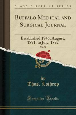 Buffalo Medical and Surgical Journal, Vol. 31 - Thos Lothrop