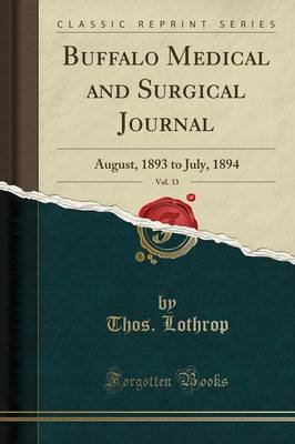 Buffalo Medical and Surgical Journal, Vol. 33 - Thos Lothrop