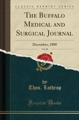 The Buffalo Medical and Surgical Journal, Vol. 20 - Thos Lothrop