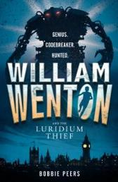 William Wenton and the Luridium thief - Bobbie Peers Tara Chace