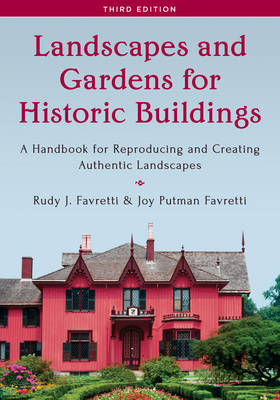 Landscapes and Gardens for Historic Buildings - Rudy J. Favretti