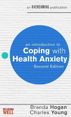 An Introduction to Coping with Health Anxiety, 2nd edition - Brenda Hogan