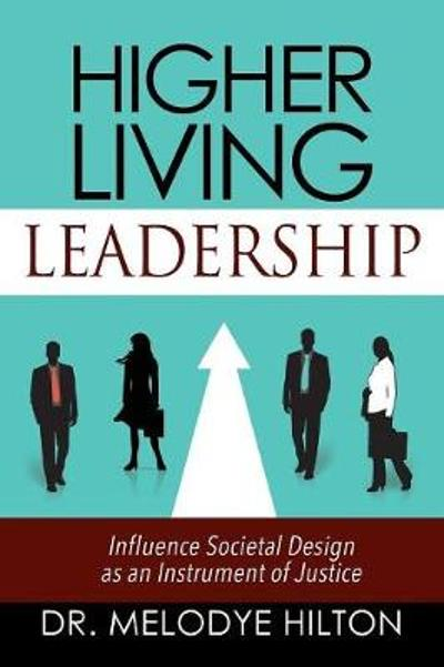 Higher Living Leadership - Dr Melodye Hilton