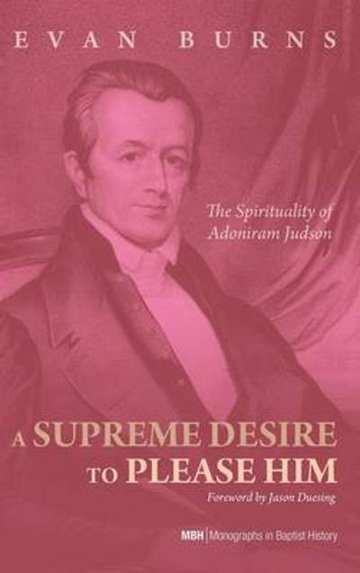 A Supreme Desire to Please Him - E D Burns