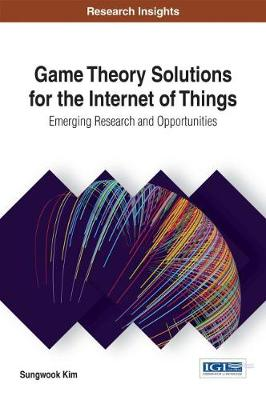 Game Theory Solutions for the Internet of Things - Sungwook Kim