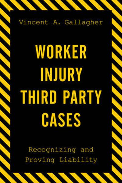 Worker Injury Third Party Cases - Vincent A. Gallagher