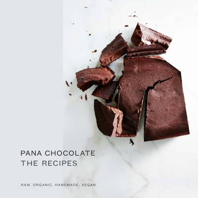 Pana Chocolate, The Recipes - Pana Barbounis