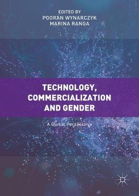 Technology, Commercialization and Gender - Pooran Wynarczyk