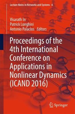 Proceedings of the 4th International Conference on Applications in Nonlinear Dynamics (ICAND 2016) - Visarath In