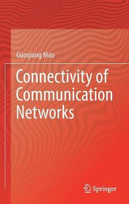 Connectivity of Communication Networks - Guoqiang Mao