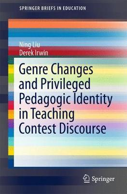 Genre Changes and Privileged Pedagogic Identity in Teaching Contest Discourse - Ning Liu