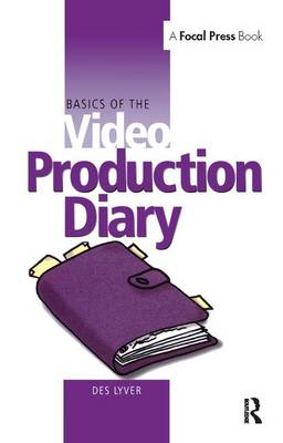 Basics of the Video Production Diary - Des Lyver