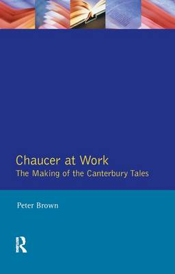 Chaucer at Work - Peter Brown