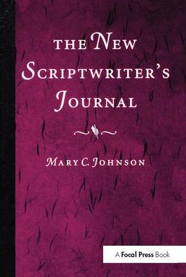 The New Scriptwriter's Journal - Mary Johnson