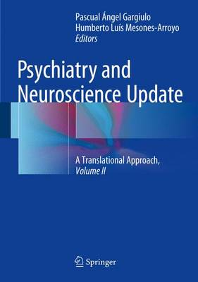 Psychiatry and Neuroscience Update - Vol. II - Pascual Angel Gargiulo