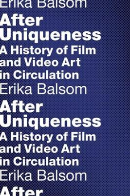 After Uniqueness - Erika Balsom