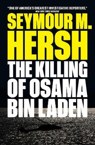The Killing of Osama Bin Laden - Seymour M. Hersh