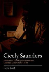Cicely Saunders - Founder of the Hospice Movement - DAVID CLARK