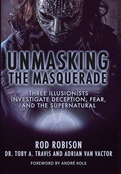 Unmasking the Masquerade - Rod Robison